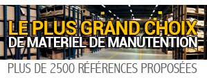 Le plus grand choix de materiel de manutention